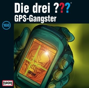 Die drei ??? 168. GPS-Gangster (Fragezeichen)