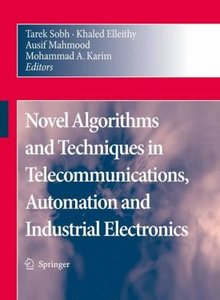 Novel Algorithms and Techniques in Telecommunications, Automatio