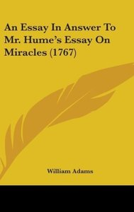 An Essay In Answer To Mr. Hume's Essay On Miracles (1767)