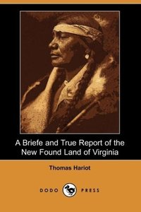 A Briefe and True Report of the New Found Land of Virginia (Dodo