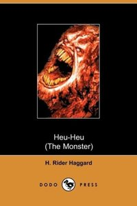 Heu Heu or the Monster (Dodo Press)