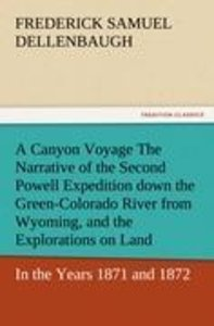 A Canyon Voyage The Narrative of the Second Powell Expedition do