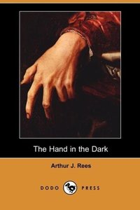 The Hand in the Dark (Dodo Press)