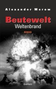Beutewelt VII: Weltenbrand