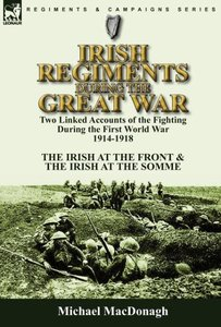 Irish Regiments During the Great War