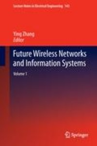 Future Wireless Networks and Information Systems 1