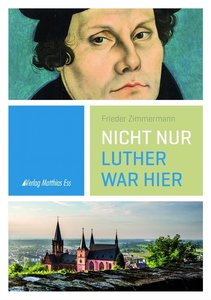 Nicht nur Luther war hier