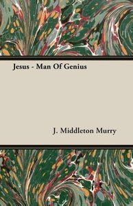 Jesus - Man Of Genius