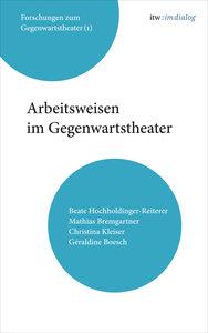 itw : im Dialog. Band 1: Arbeitsweisen im Gegenwartstheater