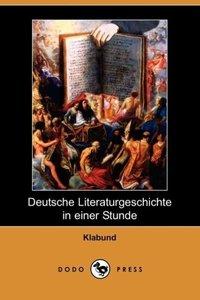 Deutsche Literaturgeschichte in Einer Stunde (Dodo Press)