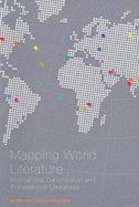 Mapping World Literature: International Canonization and Transna