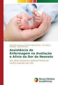 Assistência de Enfermagem na Avaliação e Alívio da Dor do Neonat