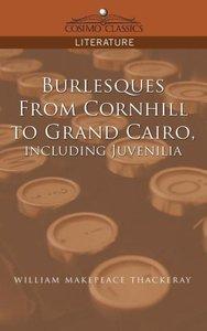 Burlesques, from Cornhill to Grand Cairo, Including Juvenilia