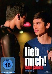 Lieb mich! Vol. 5 - LATIN SHORTS (OmU)