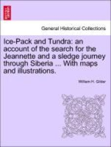 Ice-Pack and Tundra: an account of the search for the Jeannette