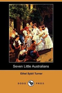 Seven Little Australians (Dodo Press)