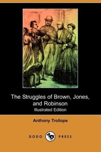 The Struggles of Brown, Jones, and Robinson (Illustrated Edition