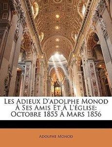 Les Adieux D'adolphe Monod À Ses Amis Et À L'église: Octobre 185