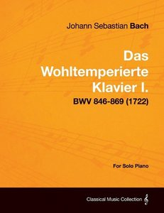 Das Wohltemperierte Klavier I. For Solo Piano - BWV 846-869 (172