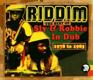 Riddim: The Best Of Sly & Robbie In Dub