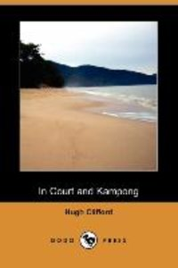 In Court and Kampong (Dodo Press)