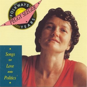 Folkways Years,1955-1992: Songs of Love and Poli