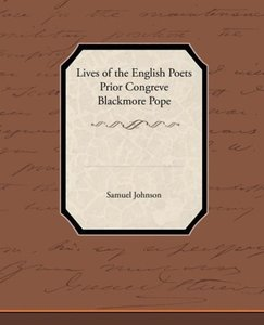 Lives of the English Poets Prior Congreve Blackmore Pope