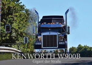 KENWORTH W900B - Gigant der Straße (Posterbuch DIN A2 quer)