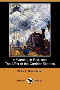 A Warning in Red, and the Affair of the Corridor Express (Dodo P