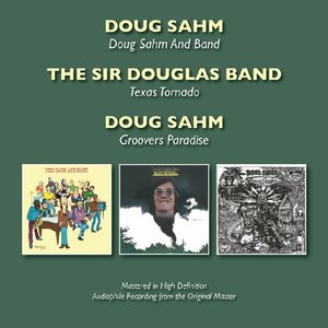 Doug Sahm & Band/Texas Tornado/Groovers Paradise