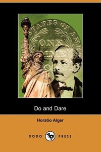 Do and Dare - A Brave Boy's Fight for Fortune (Dodo Press)