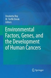 Environmental Factors, Genes, and the Development of Human Cance