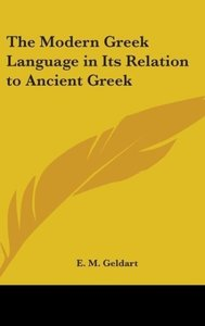 The Modern Greek Language in Its Relation to Ancient Greek
