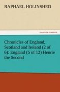 Chronicles of England, Scotland and Ireland (2 of 6): England (5