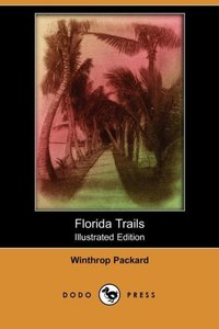 FLORIDA TRAILS (ILLUSTRATED ED