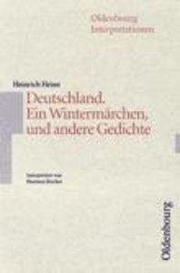 Deutschland. Ein Wintermärchen, und andere Gedichte. Interpretat