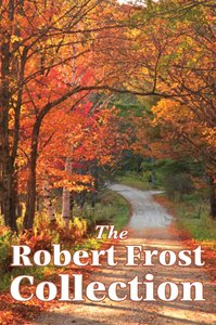 The Robert Frost Collection