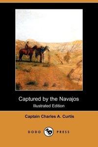 Captured by the Navajos (Dodo Press)
