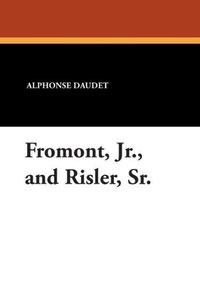 Fromont, Jr., and Risler, Sr.