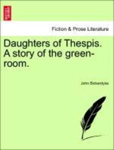 Daughters of Thespis. A story of the green-room.