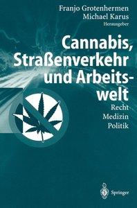 Cannabis, Straßenverkehr und Arbeitswelt