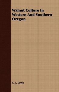 Walnut Culture In Western And Southern Oregon