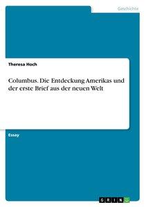 Columbus. Die Entdeckung Amerikas und der erste Brief aus der ne