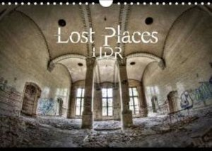 Lost Places HDR (Wall Calendar 2015 DIN A4 Landscape)