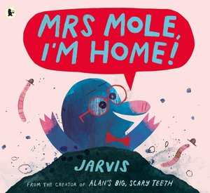 Mrs Mole, I\'m Home!