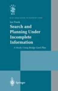 Search and Planning Under Incomplete Information