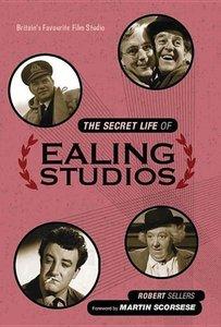 The Secret Life of Ealing Studios