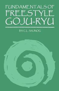Fundamentals of Freestyle Goju-Ryu