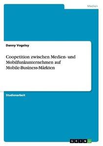 Coopetition zwischen Medien- und Mobilfunkunternehmen auf Mobile