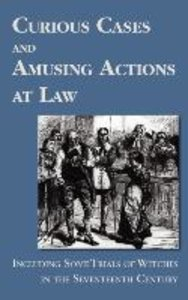 Curious Cases and Amusing Actions at Law Including Some Trials o